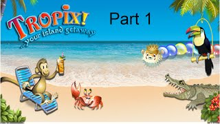 Tropix - Part 1 - MONKEY ADVENTURE!
