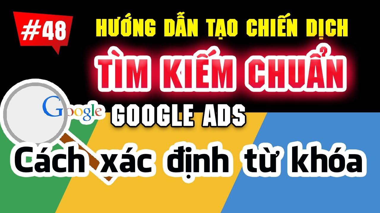 Hướng dẫn tạo chiến dịch tìm kiếm trên Google Ads 2020 | Tài liệu Google Ads cơ bản