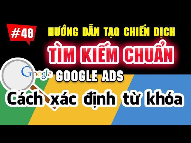 [Tùng Lê Ads] Hướng dẫn tạo chiến dịch tìm kiếm trên Google Ads 2021   Tài liệu Google Ads cơ bản #48
