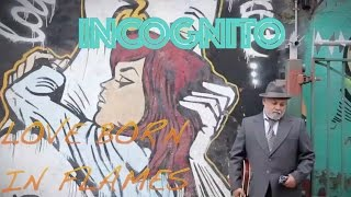 Incognito - Love Born in Flames (Official video)