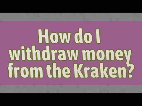 How Do I Withdraw Money From The Kraken?