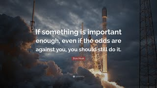 Elon Musk - 50 Brilliant And Inspiring Quotes