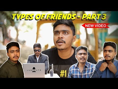 Types of Friends - Part 3 | Jumpcuts | Hari Baskar | Naresh Dillibabu