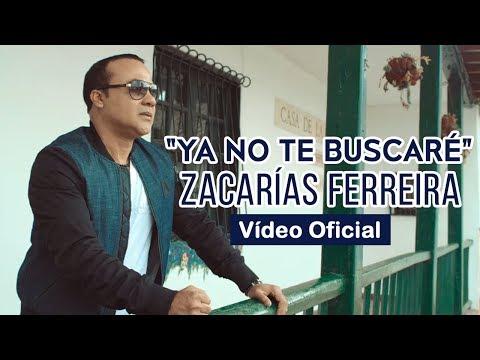 Zacarías Ferreira - Ya No Te Buscaré (Video Oficial)