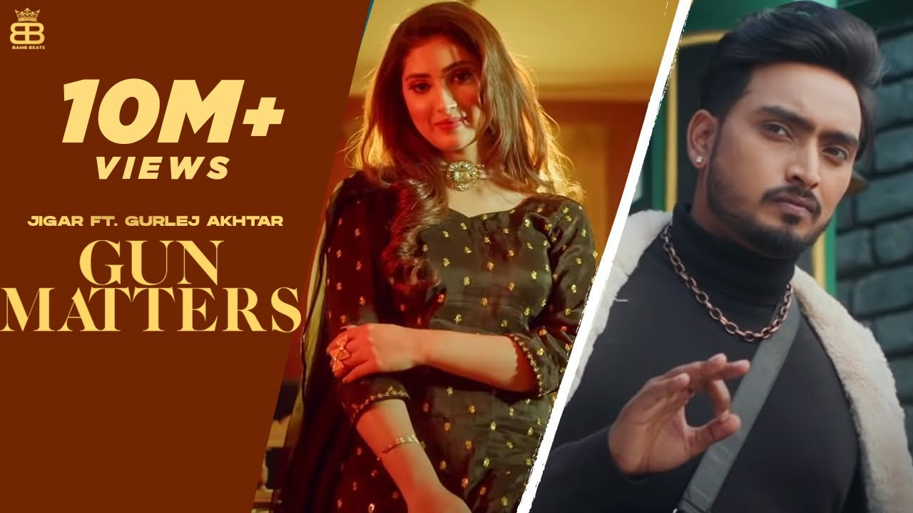 New Punjabi Songs 2021 Gun Matters (OfficialVideo) Jigar Ft Gurlej Akhtar Latest Punjabi Songs 2021