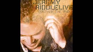Download Preparate The Way | 2010 | Jeremy Riddle (Album) Mp3 and Videos