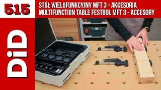 515. Stół wielofunkcyjny MFT 3 - akcesoria / Multifunction table Festool MFT 3 - accesory