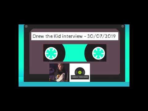 Drew the Kid Interview - Camden Town Radio - 30-07-2019