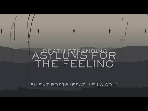Asylums For The Feeling - Silent Poets (Feat. Leila Adu) - Lyrics Video [Death Stranding]