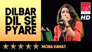 Dilbar Dil Se Pyare - Mona Kamat - ARK EVENTS
