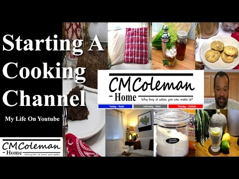 How To Start A Cooking Channel (Part 1) My Life On YouTube