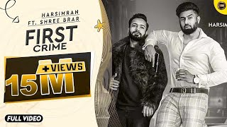 First Crime (Full Song) | Harsimran ft Shree Brar | Latest Punjabi Songs 2019 | Yaar Anmulle Records