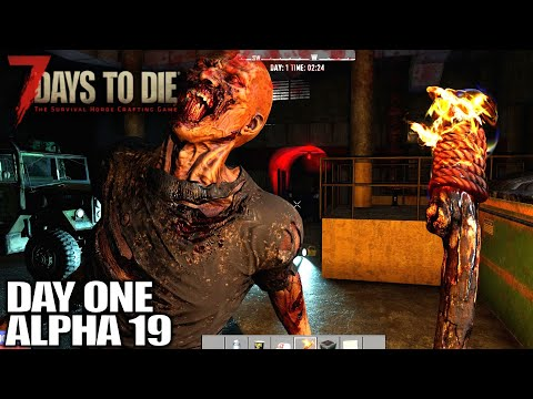 Alpha 19 HYPE! Day One | 7 Days to Die Alpha 19 Gameplay | E01