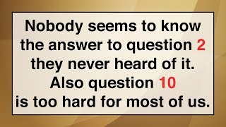 Challenging Trivia Quiz - No human soul will be able to answer these questions