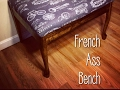 French Ass Bench