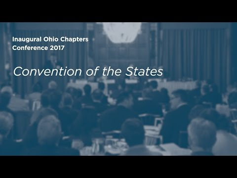 Inaugural Ohio Chapters Conference 2017 Panel I: Convention of the States