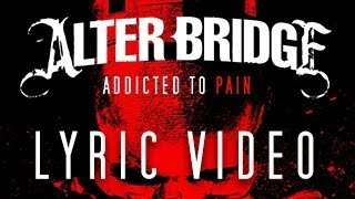 "Alter Bridge - ""Addicted to Pain"" Lyric Video (Fan Made)"