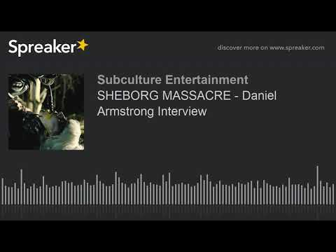 SHEBORG MASSACRE - Daniel Armstrong Interview