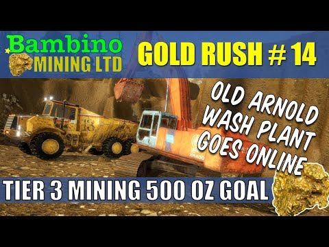 Gold Rush The Game #14 Old Arnold Wash Plant Goes On Line 500 Oz Goal