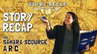 Story Recap #1 - The Sahara Scourge Arc | The Bottlecap Brigade DND