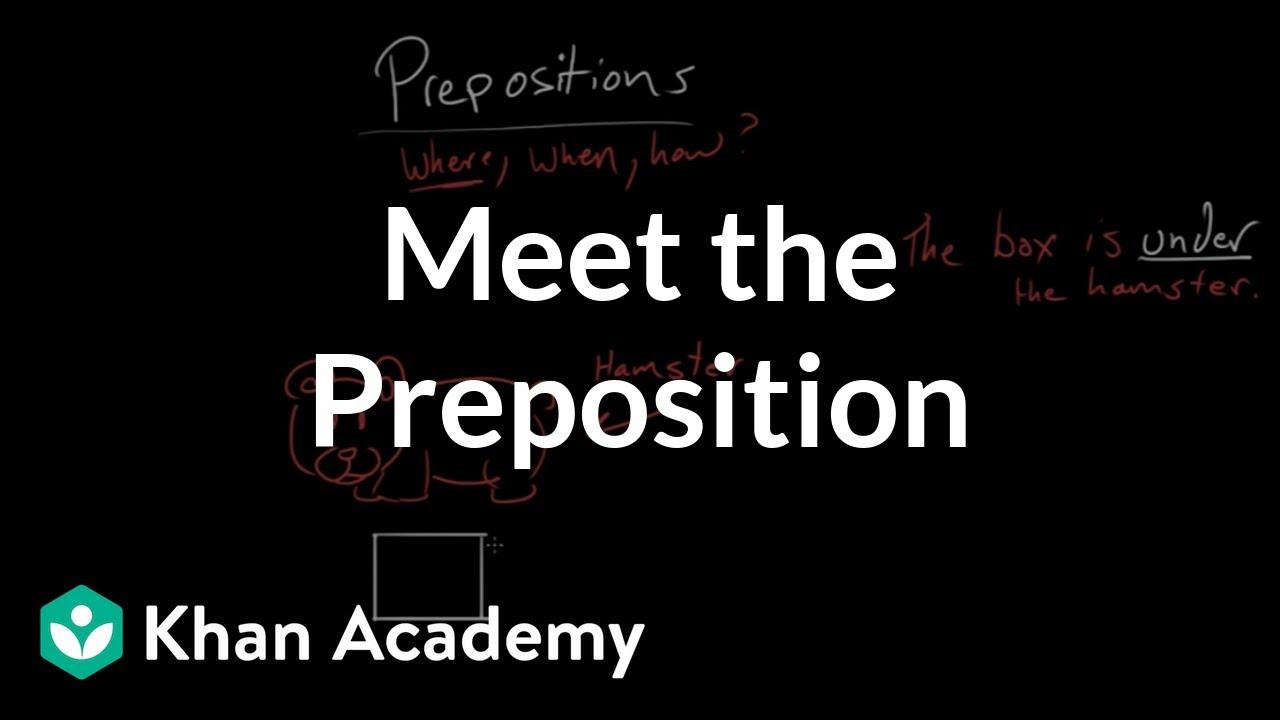 hight resolution of Meet the preposition (video)   Khan Academy