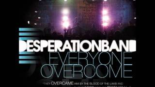MY SAVIOUR LIVES (BONUS RADIO VERSION) - DESPERATION BAND (EVERYONE OVERCOME).wmv