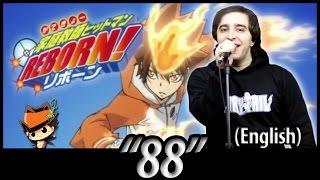 "(Katekyo Hitman) REBORN! opening 4 - ""88"" (English Dub)"