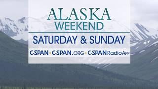 Preview: Alaska Weekend on C-SPAN Networks - July 21-22, 2018