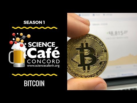 Science Cafe NH Concord - Episode 2 (Bitcoin)
