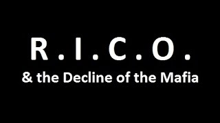 R.I.C.O. & the Decline of the Mafia