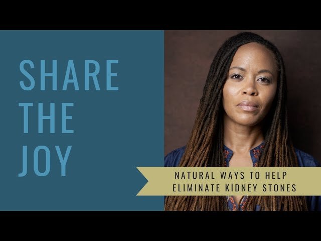Share the Joy #136 Natural Help for Kidney Stones