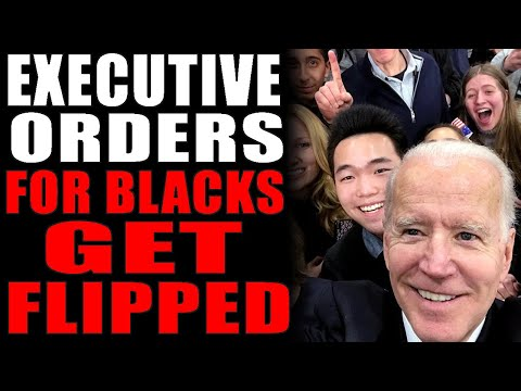 1-30-2021: The Executive Orders For Blacks Gets Flipped
