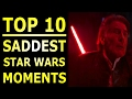 Top 10 Saddest Moments in the Star Wars Movies