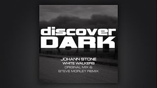 Johann Stone - White Walkers (Steve Morley Remix)