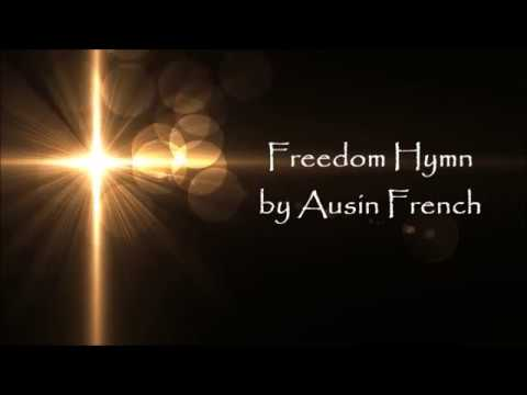 Freedom Hymn by Austin French - Lyric Video