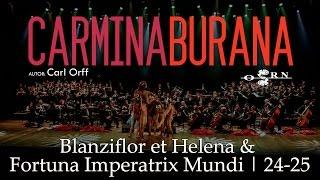 [Carl Orff] Carmina Burana - Blanziflor et Helena & Fortuna Imperatrix Mundi | 24-25 ~ OSRN
