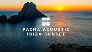 Pacha Acoustic Ibiza Sunset 2021