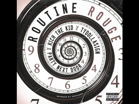 Rich The Kid - Routine Rouge Feat. PartyNextDoor & Ty Dolla $ign