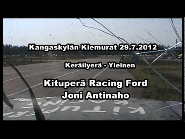 Kangaskylän Kiemurat 29.7.2012 - Yleinen - In Car - Kituperä Racing Ford - Joni Antinaho
