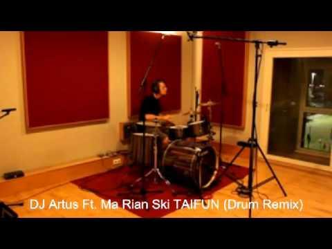 DJ Artus Ft  Ma Rian Ski TAIFUN Drum Remix SD