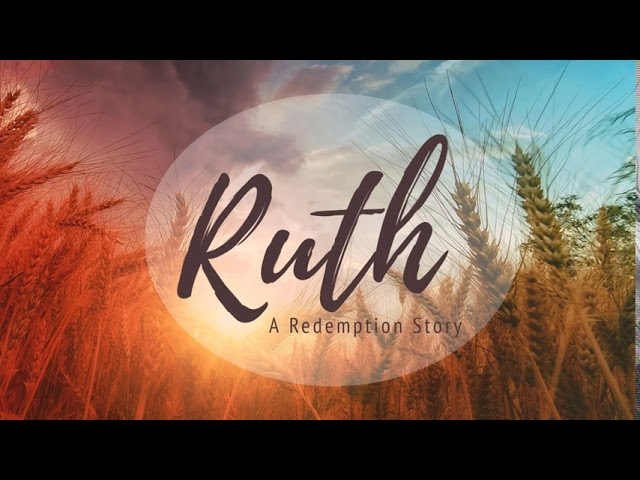 "8/5/20 - Pastor Stephen Burns - ""Mid-Week Bible Study: Ruth"" Week 1"