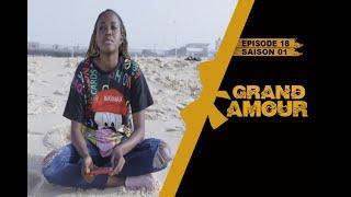 Grand Amour - Episode 19 - Saison 01 [Partie 1/3]