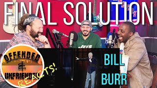 Offended And Unfriended Reacts: Bill Burr - Final Solution