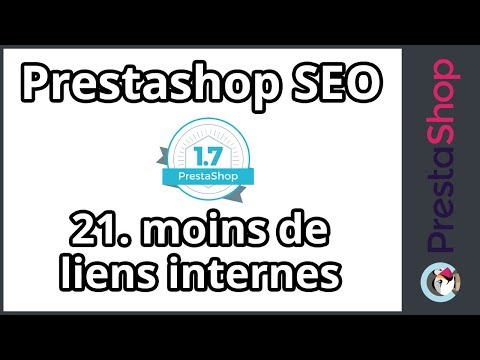 Prestashop 1.7 – SEO – Réduire le volume de liens internes (ép. 21)