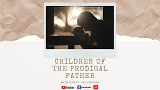 CHILDREN OF THE PRODIGAL FATHER