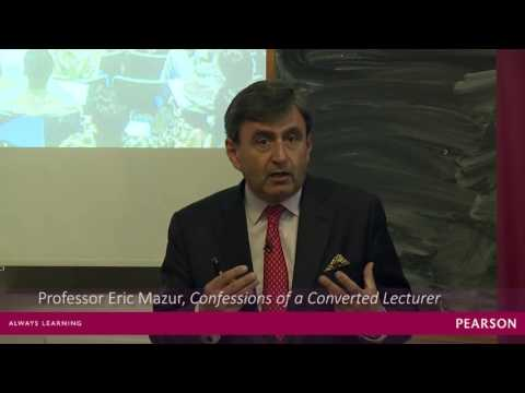 Confessions of a Converted Lecturer Professor Eric Mazur