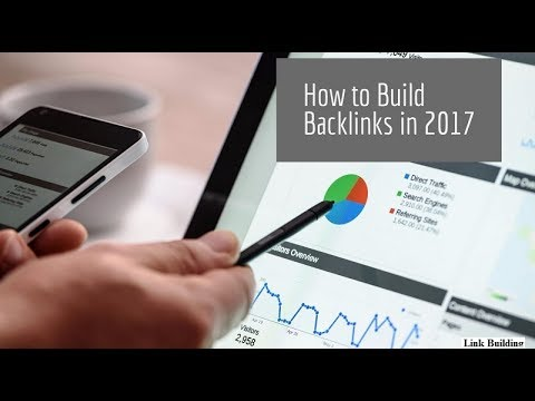 Link Building | How To Build Backlinks To Rank #1 Google 2017