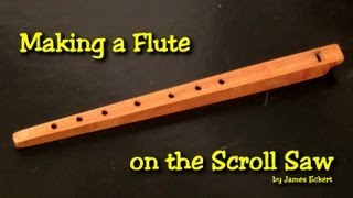 Making A Wooden Flute