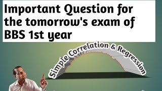 BBS 1st year Business statistics important Question 4 tomorrow's exam! Correlation & Regres