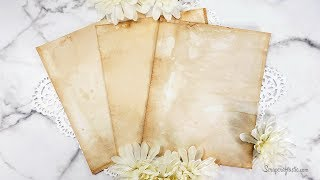 HOW TO MAKE PAPER LOOK OLD Tea Dye Stain Papers for VINTAGE Look Papers and JOURNAL PAGES